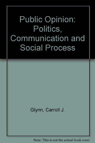 9780813329161: Public Opinion: Politics, Communication and Social Process