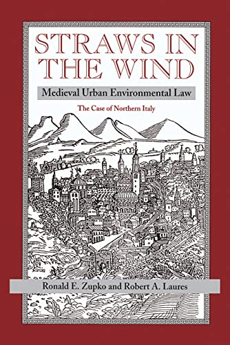 9780813329727: Straws in the Wind: Medieval Urban Environmental Law-The Case of Northern Italy