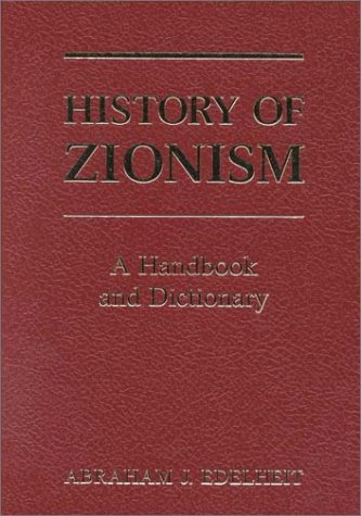 9780813329819: History Of Zionism: A Handbook And Dictionary