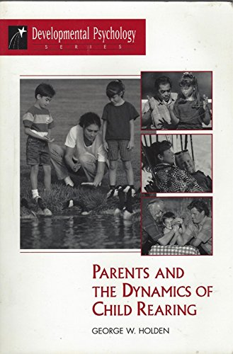 9780813330310: Parents And The Dynamics Of Child Rearing (Developmental Psychology Series)