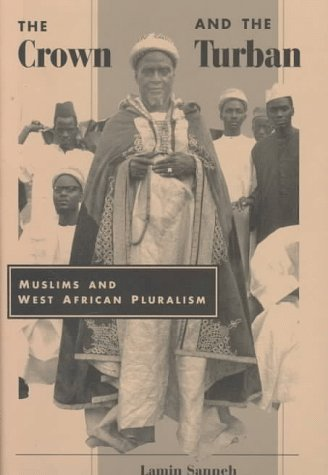 9780813330587: The Crown And The Turban: Muslims And West African Pluralism