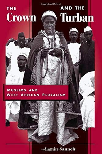 9780813330594: The Crown And The Turban: Muslims And West African Pluralism