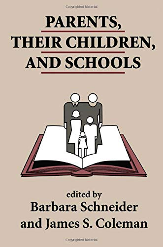 Parents, Their Children, and Schools: Schneider, Barbara (editor); Coleman, James S. (editor)