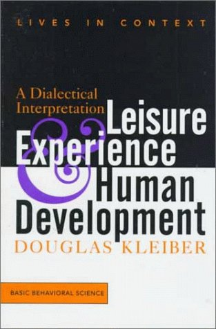 9780813331485: Leisure Experience and Human Development: A Dialectical Interpretation