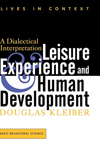 9780813331492: Leisure Experience And Human Development: A Dialectical Interpretation (Lives in Context)