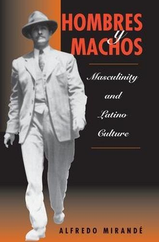 9780813331973: Hombres Y Machos: Masculinity And Latino Culture