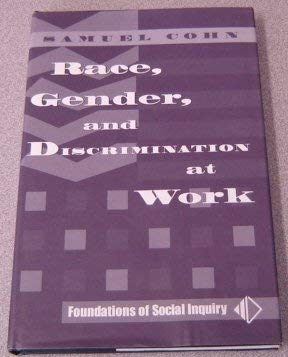 9780813332017: Race, Gender, And Discrimination At Work (Foundations of Social Inquiry)