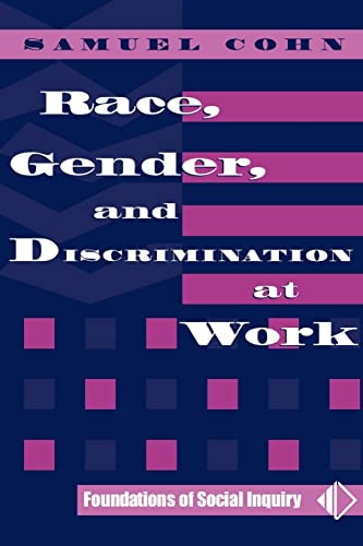 9780813332024: Race, Gender, And Discrimination At Work (Foundation of Social Inquiry)