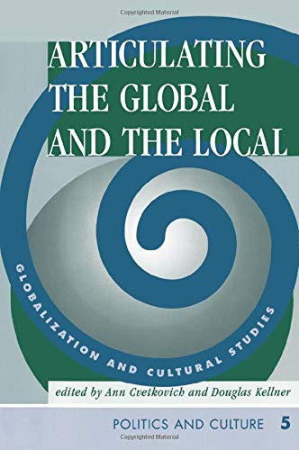 9780813332192: Articulating The Global And The Local: Globalization And Cultural Studies (Politics and Culture)