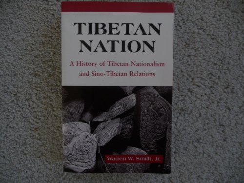 9780813332802: Tibetan Nation: A History Of Tibetan Nationalism And Sino-tibetan Relations