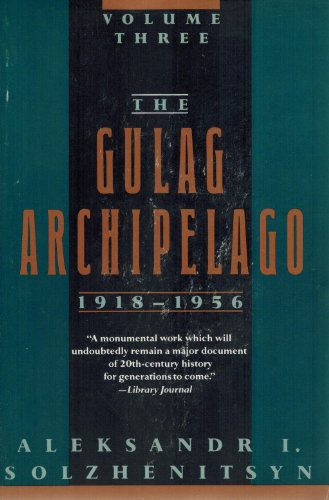 9780813332918: The Gulag Archipelago, 1918-1956: An Experiment in Literary Investigation (Volume Three)