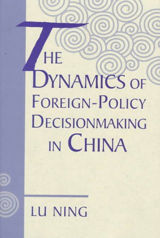9780813333151: The Dynamics Of Foreign-policy Decisionmaking In China