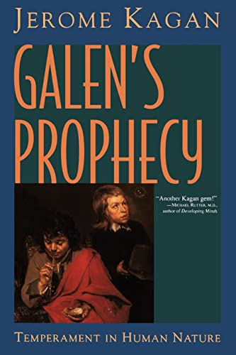 Galen's Prophecy: Temperament In Human Nature: Jerome Kagan
