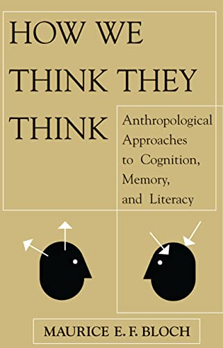 9780813333748: How We Think They Think: Anthropological Approaches To Cognition, Memory, And Literacy