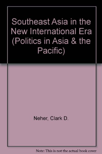 9780813333908: Southeast Asia In The New International Era: Third Edition (Politics in Asia & the Pacific)