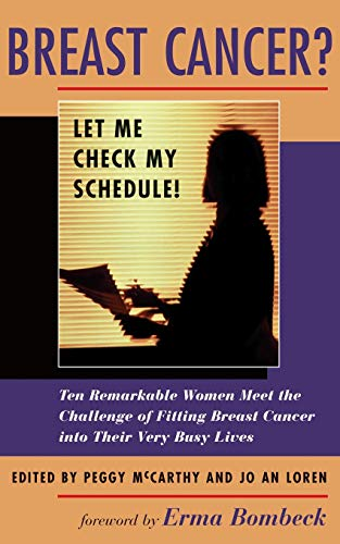 Breast Cancer? Let Me Check My Schedule! (0813333938) by Peggy McCarthy; Jo An Loren; Erma Bombeck