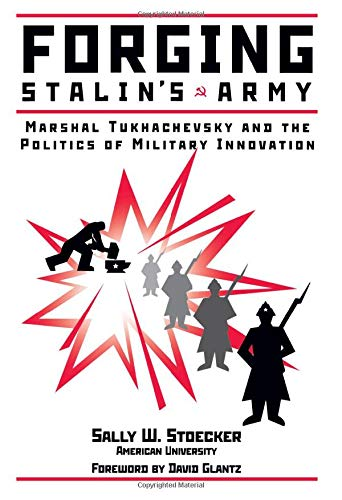 9780813334103: Forging Stalin's Army: Marshal Tukhachevsky And The Politics Of Military Innovation