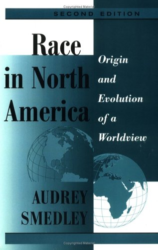 Race in North America: Origin and Evolution of a Worldview, 2nd Edition