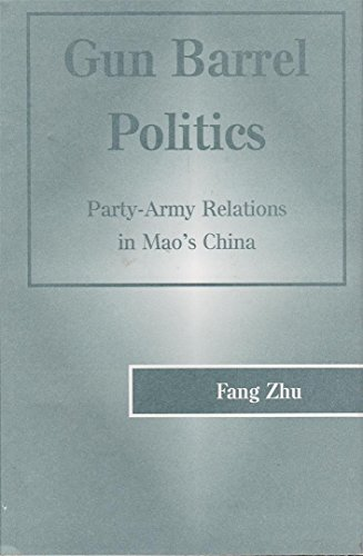 9780813334561: Gun Barrel Politics: Party-army Relations In Mao's China