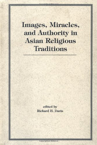 9780813334639: Images, Miracles And Authority In Asian Religious Traditions