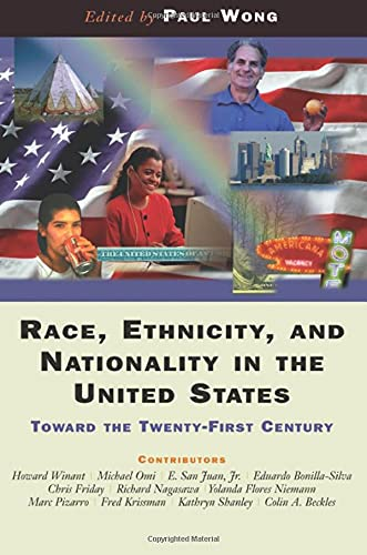 Race, Ethnicity, And Nationality In The United States: Toward The Twenty-first Century: Wong, Paul