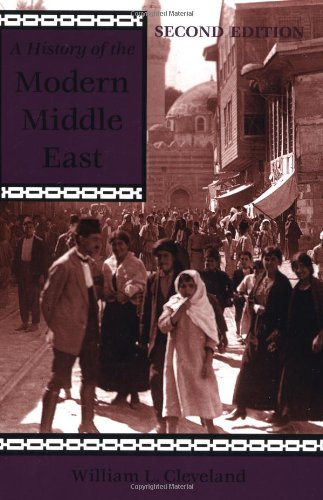 9780813334899: A History of the Modern Middle East