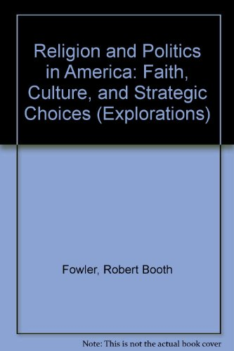 9780813334905: Religion And Politics In America: Faith, Culture, And Strategic Choices, Second Edition (Explorations)