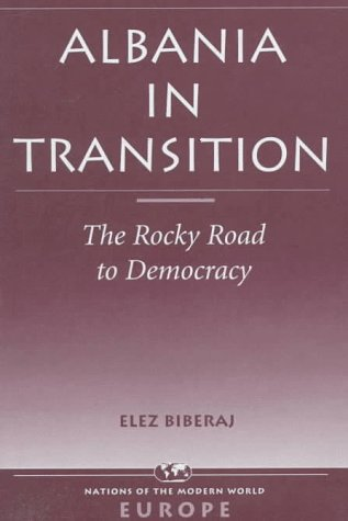 9780813335025: Albania In Transition: The Rocky Road To Democracy (NATIONS OF THE MODERN WORLD : EUROPE)