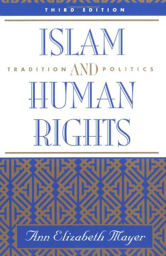 Islam and Human Rights: Tradition and Politics: Ann Elizabeth Mayer