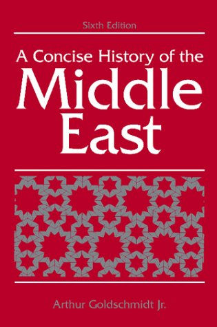 9780813335056: A Concise History of the Middle East (6th Edition)