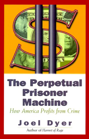 9780813335070: The Perpetual Prisoner Machine: How America Profits From Crime