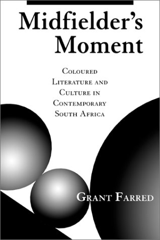 9780813335148: Midfielder's Moment: Coloured Literature And Culture In Contemporary South Africa (Cultural Studies Series)