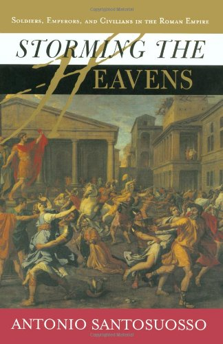 Storming the Heavens: Soldiers, Emperors and Civilians in the Roman Empire (History & Warfare)