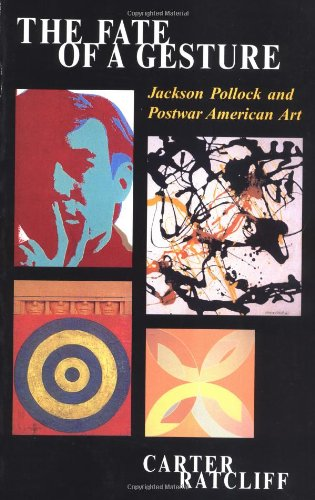 9780813335445: The Fate Of A Gesture: Jackson Pollock And Postwar American Art (Icon Editions)