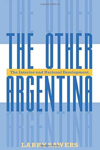 9780813335483: The Other Argentina: The Interior And National Development