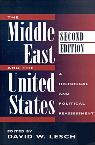 9780813335599: The Middle East And The United States: A Historical And Political Reassessment, Second Edition