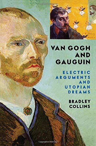 9780813335957: Van Gogh and Gauguin: Electric Arguments and Utopian Dreams