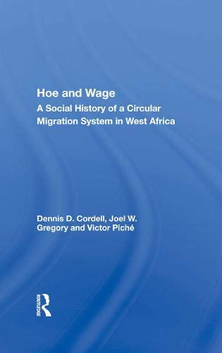 Hoe And Wage: A Social History Of A Circular Migration System In West Africa (African Modernization...