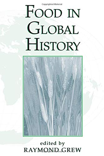 Food In Global History: Grew, Raymond
