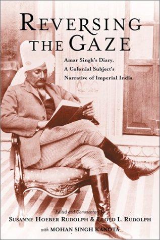 Reversing the Gaze: Amar Singh's Diary: A: Rudolph, Susanne H,