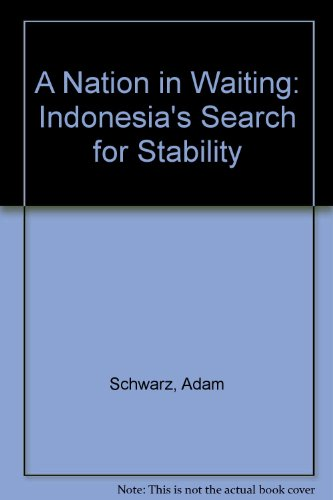 9780813336497: A Nation in Waiting : Indonesia's Search for Stability