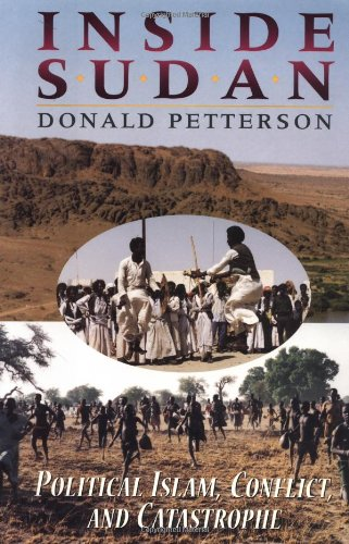 Inside Sudan: Political Islam, Conflict, and Catastrophe: Petterson, Donald