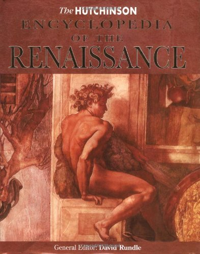 The Hutchinson Encyclopedia Of The Renaissance by Rundle, David; *, EDITOR