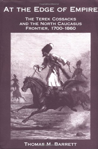 9780813336718: At The Edge Of Empire: The Terek Cossacks And The North Caucasus Frontier, 1700-1860