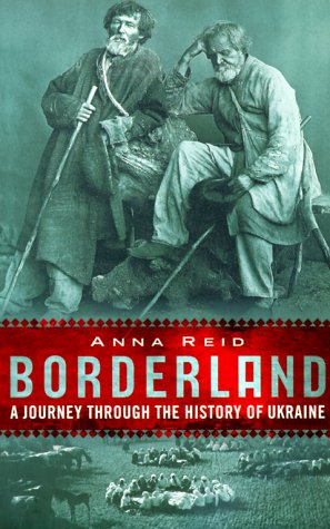 9780813336749: Borderland: A Journey Through the History of the Ukraine
