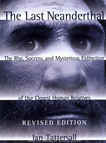 9780813336756: The Last Neanderthal: The Rise, Success and Mysterious Extinction of Our Closest Human Relatives