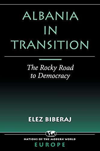 9780813336886: Albania In Transition: The Rocky Road To Democracy (Nations of the Modern World Ser)