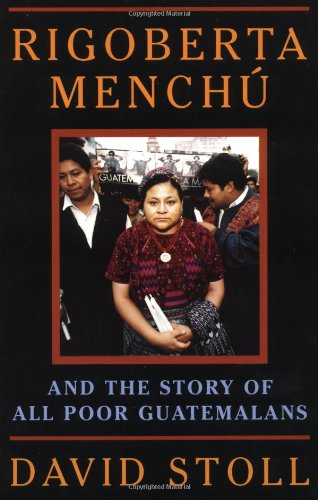 9780813336947: Rigoberta Menchu And The Story Of All Poor Guatemalans