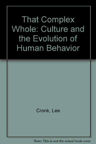 9780813337043: That Complex Whole: Culture And The Evolution Of Human Behavior