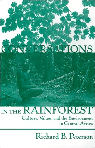 9780813337098: Conversations In The Rainforest: Culture, Values, And The Environment In Central Africa